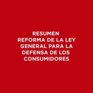 Resumen Reforma De La Ley General Para La Defensa De Los Consumidores Iab Spain
